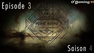 D&J - Peste Noire - Episode 3