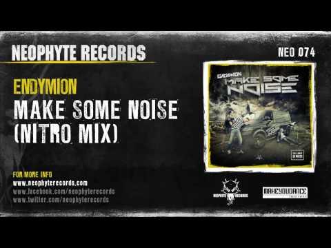Endymion - Make Some Noise (Nitro Mix)