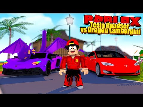 ROBLOX -  A DRAGON LAMBO vs  THE NEW TESLA ROADSTER!!