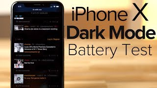 Dark Mode on iPhone X VASTLY improves battery life!