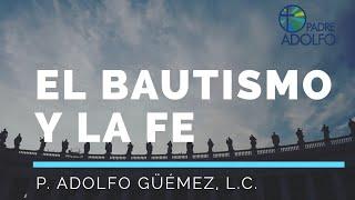 :: Tema semanal: El bautismo y la fe ::
