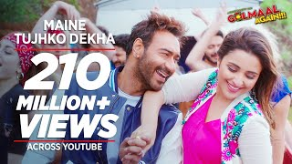 Video Maine Tujhko Dekha (Golmaal Again) | Ajay Devgn | Parineeti | Arshad | Tusshar | Shreyas | Tabu MP3, 3GP, MP4, WEBM, AVI, FLV November 2017