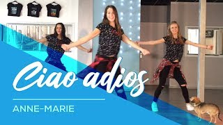 Video Ciao Adios - Anne-Marie - Easy Fitness Dance Choreography - Baile - Coreografia MP3, 3GP, MP4, WEBM, AVI, FLV Februari 2018