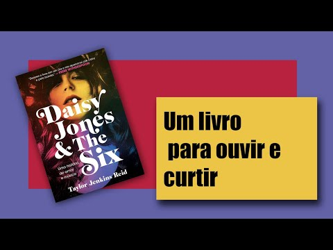 Pílula Literária #12 - Daisy Jones & The Six, de Taylor Jenkins Reid