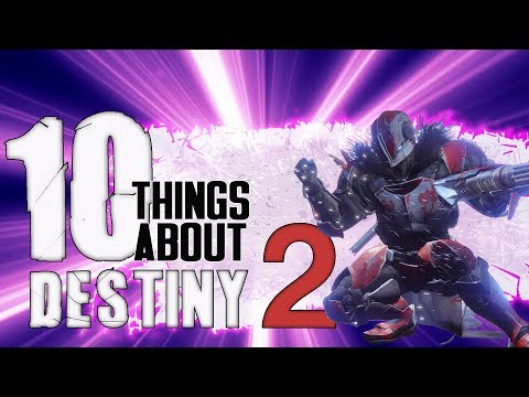 10 Things You Need To Know About Destiny 2