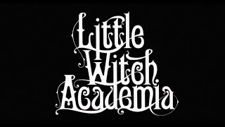 Nonton Little Witch Academia Trailer Film Subtitle Indonesia Streaming Movie Download