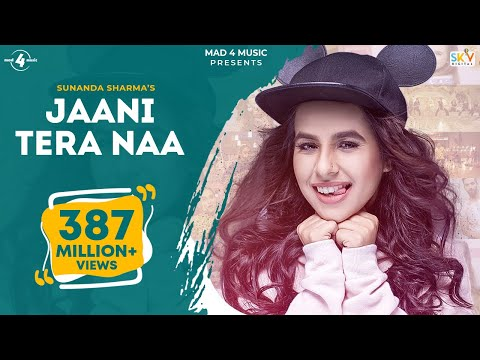 Jaani Tera Naa (full Video) | Sunanda Sharma | Sukh E | Jaani | New Punjabi Songs 2017 | Mad 4 Music