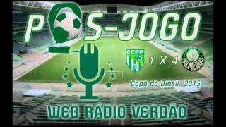 Pós-jogo Web Rádio Verdão - Vitória da Conquista 1 x 4 Palmeiras Copa do Brasil 2015.