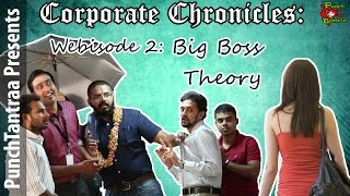Corporate Chronicles || Webisode 2: Big Boss Theory