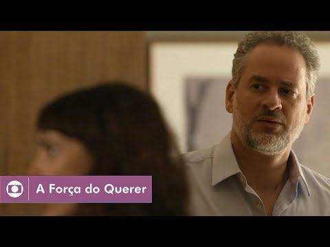 A Força do Querer: capítulo 88 da novela, quinta, 13 de julho, na Globo