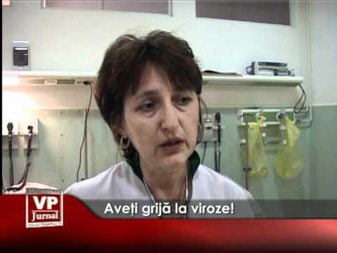 Aveţi grijă la viroze!