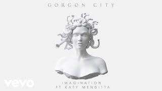 Video Gorgon City - Imagination ft. Katy Menditta MP3, 3GP, MP4, WEBM, AVI, FLV Maret 2019