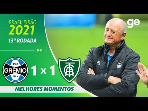 GRÊMIO 1 X 1 AMÉRICA-MG | MELHORES MOMENTOS | 13ª RODADA BRASILEIRÃO 2021 | ge.globo