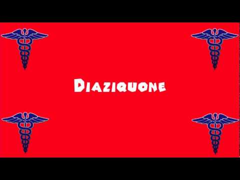 Pronounce Medical Words ― Diaziquone