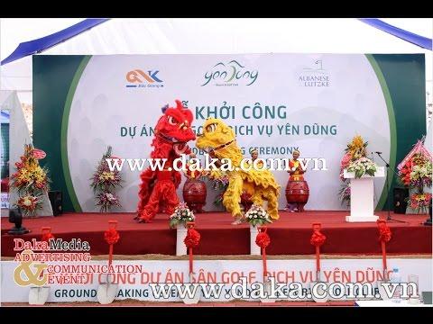 Lễ khởi công Dự án Sân golf, Dịch vụ Yên Dũng - Groudbreaking Ceremony YenDung Resort & Golf club
