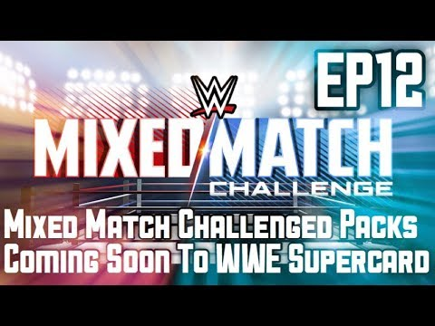 WWE Supercard S4 EP12: Mixed Match Challenge Pack Coming To WWE Supercard!