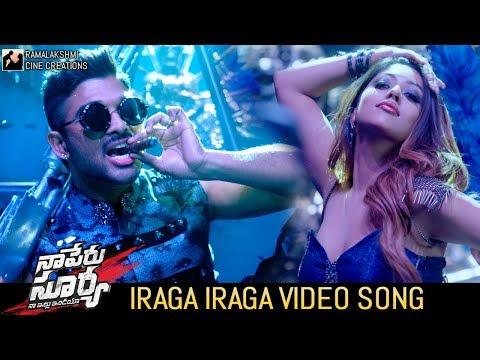 Video songs - Iraga Iraga Video Song  Naa Peru Surya Naa Illu India Songs  Allu Arjun  Anu Emmanuel #NPSNII