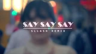 Michael Jackson - Say Say Say (Sllash Remix)