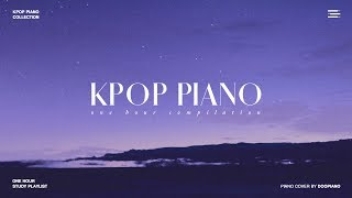 Video The Best of KPOP | 1 Hour Piano Collection for Study MP3, 3GP, MP4, WEBM, AVI, FLV Juli 2018