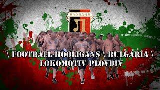 Plovdiv Bulgaria  City pictures : Football hooligans \ Bulgaria \ Lokomotiv Plovdiv \ Околофутбол