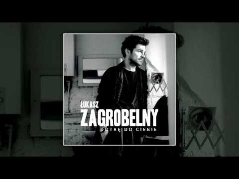 Łukasz Zagrobelny - Dotrę do Ciebie tekst piosenki