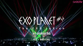 Video EXO Planet #2 – The EXO'luXion in Jakarta MP3, 3GP, MP4, WEBM, AVI, FLV Desember 2017