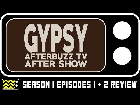 Gypsy Season 1 Episodes 1 & 2 Review & After Show | AfterBuzz TV