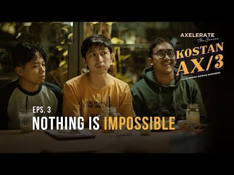 "Axelerate The Series: Kostan AX/3 - EP 3 ""Nothing Is Impossible"""