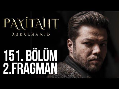 Payitaht Abdülhamid 151. Bölüm 2. Fragmanı
