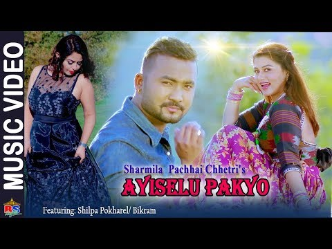 (Ayiselu Pakyo | New Nepali Modern Song 2018 By Sarmila Pachhi Chettri | Ft. Bikram/Shilpa - Duration: 4 minutes, 8 seconds.)