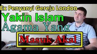 Download Video PENYANYI GEREJA LONDON, SLAVA MASUK ISLAM SETELAH YAKIN INI AGAMA YANG MASUK AKAL MP3 3GP MP4