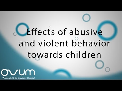 Effects of Abusive and Violent Behaviour towards Children
