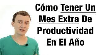 Cómo Tener Un Mes Extra De Productividad En El Año