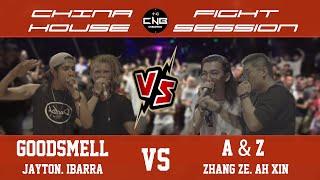 CNFH | Good Smell (JAYTON & IBARRA) vs A&Z | China Fight House Session | 10 to smoke