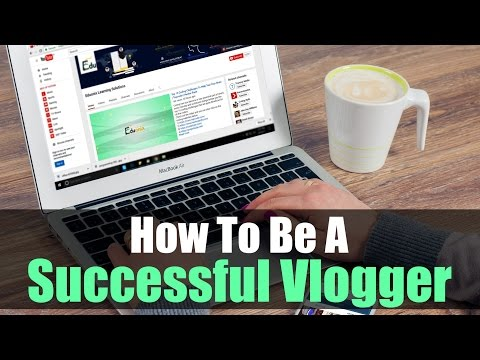 How To Be A Successful Youtube Vlogger ?  Advance Guide For Youtube Channel   Eduonix