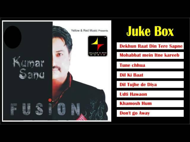 Fusion Kumar Sanu All Time Hit Songs Audio Jukebox