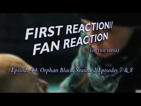 Orphan Black Season 2 Episode 7 & 8-FIrst Reaction//Fan Reaction Episode 44
