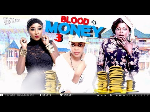 BLOOD IS MONEY 3 - LATEST NOLLYWOOD BLOCKBUSTER