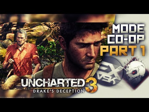 Uncharted 3 Coopération Mission 1 - Avec DF97Two [FR][HD]
