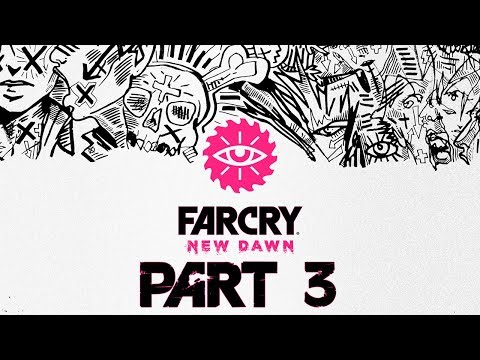 "Far Cry New Dawn - Let's Play - Part 3 - ""New Alliances"" 