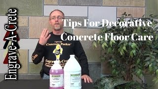 Decorative Concrete Quick Tip - Floor Care