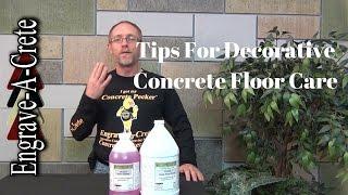 Decorative Concrete Quick Tip - Floor Care