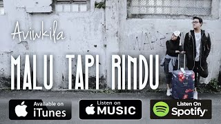 Aviwkila - Malu Tapi Rindu (Official Music Video)