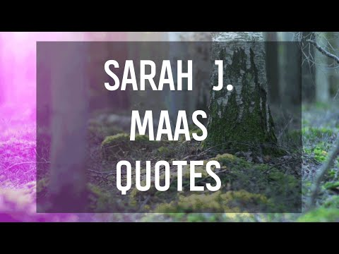 Fantasy Quotes From Sarah J. Maas