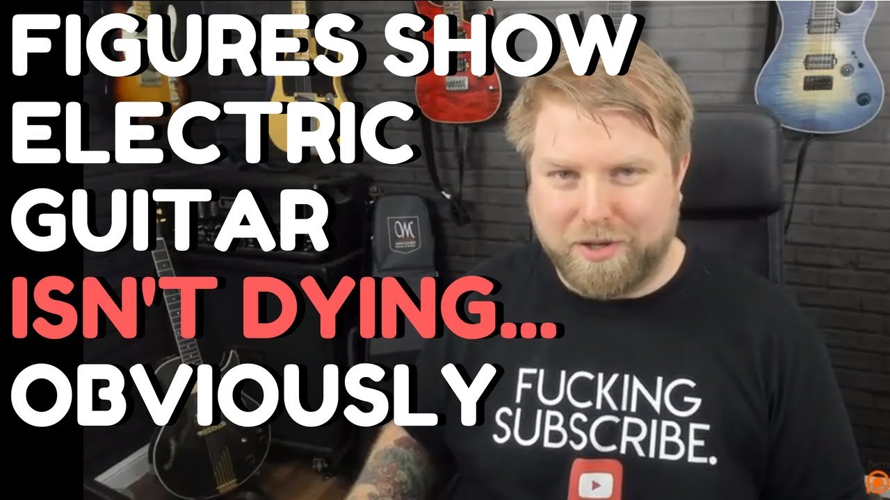 VLOG So The Figures Say The Electric Guitar ISN'T Dying – But You Knew That!