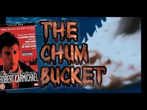 The Chum Bucket - The Great Ecstasy of Robert Carmichael 2005