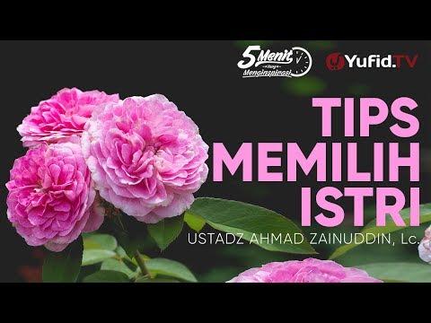 Tips Memilih Istri Sholihah – Ustadz Ahmad Zainuddin, Lc. - 5 Menit yang Menginspirasi