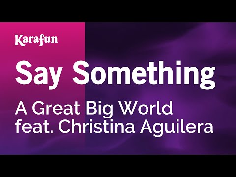 Karaoke Say Something - A Great Big World *