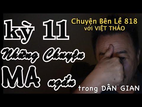 MC VIỆT THẢO- CBL(818)- NHỮNG CHUYỆN MA NGẮN trong DÂN GIAN kỳ 11 - March 11, 2019 - Thời lượng: 56 phút.
