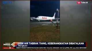 Download Video Kembali Terjadi, Lion Air Bengkulu-Jakarta Tabrak Tiang Hingga Keberangkatan Dibatalkan - SIP 08/11 MP3 3GP MP4